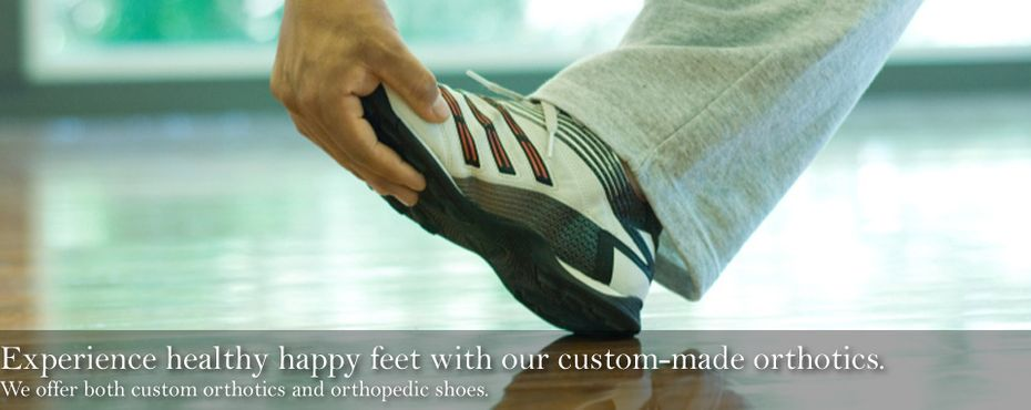 Experience healthy happy feet with our custom-made orthotics.; orthotic shoes